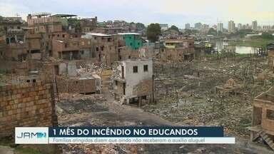 Incêndio no Educandos completa um mês - Famílias atingidas dizem que ainda não receberam o auxílio aluguel.