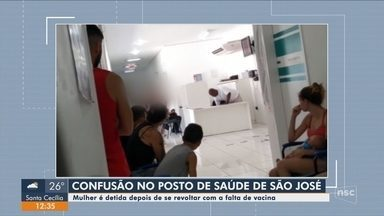Mulher é detida após quebrar itens em posto de saúde de São José por falta de vacina - Mulher é detida após quebrar itens em posto de saúde de São José por falta de vacina