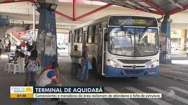 Terminal do Aquidabã faz 40 anos com reclamações de moradores e comerciantes da região - A estrutura que está precária deve receber um novo investimento; confira os detalhes.
