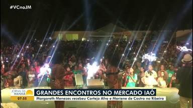 Grandes encontros na Ribeira: Margareth Menezes recebe convidados no Mercado Iaô - O evento reuniu gastronomia, arte e música; confira.