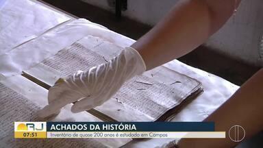 Achados da história: Inventário de quase 200 anos é estudado em Campos, no RJ - Assista a seguir.