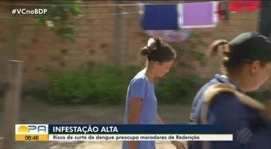 Em Redenção, população se preocupa com os índices de infestação do mosquito transmissor - Para combater o problema, o município tá investindo em novas tecnologias.