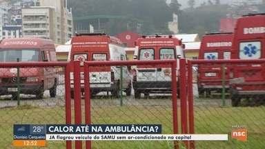 JA flagra ambulância sem ar-condicionado em Florianópolis - JA flagra ambulância sem ar-condicionado em Florianópolis