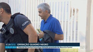 Tribunal de Justiça homologa delação premiada de Maurício Fanini - A delação é no âmbito da operação Quadro Negro, que investiga o desvio de mais de 20 milhões de reais na construção de escolas no Paraná.