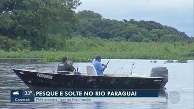 Liberado o pesque e solte no rio Paraguai - PMA diz que vai aumentar fiscalização.