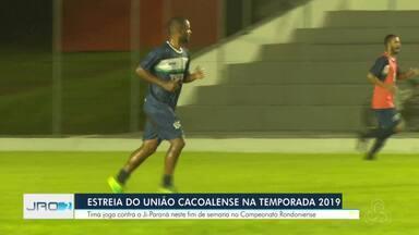 União Cacoalense se prepara para enfrentar o Ji- Paraná neste sábado - Times disputam os primeiros pontos na estreia do Campeonato Rondoniense.