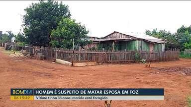 Homem é suspeito de matar a esposa em Foz do Iguaçu - Vítima tinha 33 anos; marido está foragido.