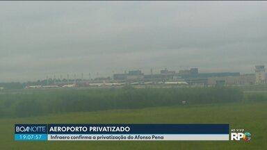 Infraero confirma a privatização do Aeroporto Internacional Afonso Pena - O governo também tem a intenção de privatizar os aeroportos de Foz do Iguaçu, Londrina e do Bacacheri, em Curitiba.