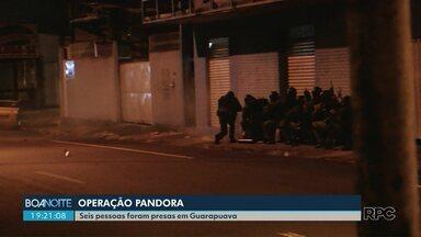 Seis pessoas foram presas na Operação Pandora - Os mandados foram expedidos pela 1ª Vara Criminal de Guarapuava.