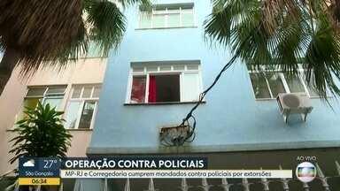 Operação visa prender policiais suspeitos de extorsões no Rio - A operação é coordenada pelo Ministério Público e pela Corregedoria da Polícia Civil.