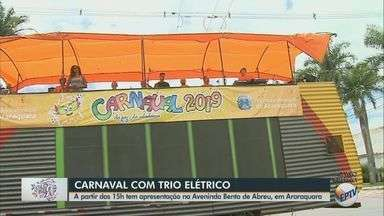 Araraquara tem apresentação de carnaval com trio elétrico nesta terça-feira (5) - Show começa às 15h na Avenida Bento de Abreu.