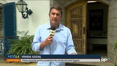 Quatro pessoas são presas por vender terrenos ilegalmente - A quadrilha atuava em Curitiba, Almirante Tamandaré, Ponta Grossa e Guaratuba