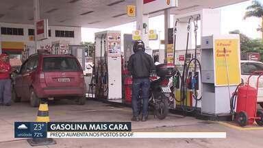 Gasolina mais cara - Nossos repórteres fazem um giro pelos postos de combustíveis do DF e mostram que os preços aumentaram