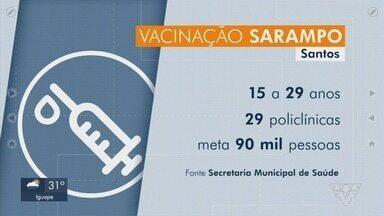 Mutirão contra o sarampo acontece em Santos, SP - Dois moradores da cidade tiveram a confirmação da doença.