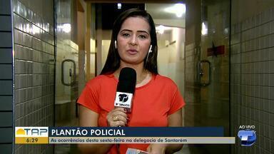 Veja o giro com as notícias da área policial desta sexta-feira no Bom Dia Tapajós - Casos foram registrados na 16ª Seccional de Polícia Civil. Confira as principais notícias da área policial desta sexta (15).