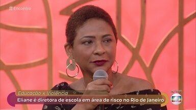 Eliane é diretora de escola em área de risco no Rio de Janeiro - Ela conta que seu maior desafio era mudar a imagem da escola, chamada na região de 'Carandiru'