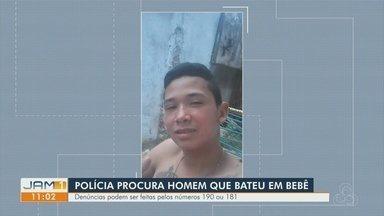 Polícia procura por homem que bateu em bebê - Suspeito fugiu após agressão.