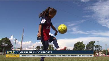 Meninas que sonham em ser esportistas precisam enfrentar várias barreiras - Desde cedo, elas enfrentam dificuldades como a falta de incentivo e o preconceito.