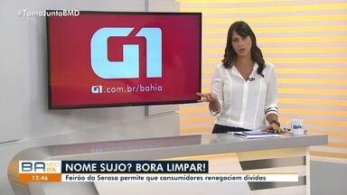 Feirão da Serasa permite que consumidores renegociem dívidas - Confira mais informações no g1.com.br/bahia