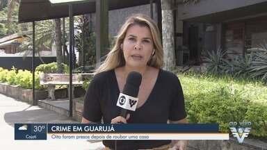 Oito pessoas são presas após roubarem uma casa no Guarujá, SP - Crime ocorreu na manhã desta segunda-feira (18).