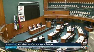 Audiência pública na Câmara de Vereadores de Londrina - O objetivo é discutir a regularização de um heliponto em uma unidade do Hospital do Coração, na zona sul da cidade