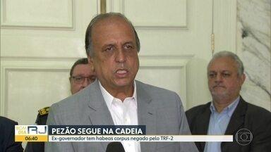TRF-2 nega habeas corpus a Pezão - Por unanimidade, a Justiça decidiu manter o ex-governador Luiz Fernando Pezão atrás das grades.