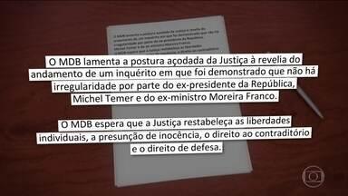 """Em nota, MDB afirma que Justiça agiu """"à revelia do andamento de um inquérito"""" - Partido do ex-presidente Michel Temer diz que a Justiça """"foi apressada e que ainda espera que restabeleça as liberdades individuais, a presunção de inocência, o direito ao contraditório e o direito de defesa""""."""