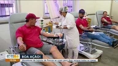 Moradores de Lajinha de Pancas, no ES, se unem para doar sangue todos os meses - Exemplo de solidariedade.