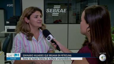 """Seminário """"Mulheres que Brilham"""" é realizado em Petrolina - O evento discute o crescimento do empreendedorismo feminino"""