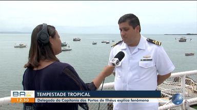 Delegado da Capitania dos Portos tira dúvidas sobre tempestade tropical no sul da Bahia - O fenômeno meteorológico foi rebaixado após perder intensidade.