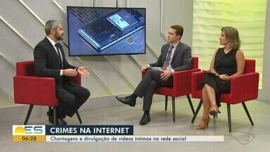 Delegado do ES fala sobre chantagens e divulgação de vídeos íntimos na internet - Mulheres são as maiores vítimas da pornografia de vingança.