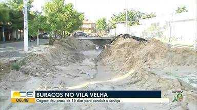 Buracos no bairro Vila Velha causam transtornos - Cagece deu prazo de 15 dias para concluir o serviço.