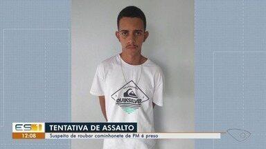 Homem é preso suspeito de tentar roubar carro de PM, na Serra, ES - Prisão aconteceu no domingo (24). Ele é um dos suspeitos de tentar roubar o carro de um policial militar no dia 29 de janeiro.