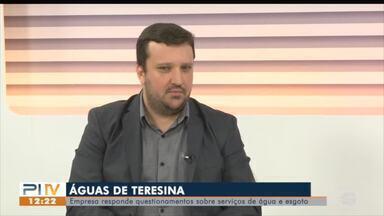 Diretor da Águas de Teresina responde questionamentos sobre serviços - Diretor da Águas de Teresina responde questionamentos sobre serviços