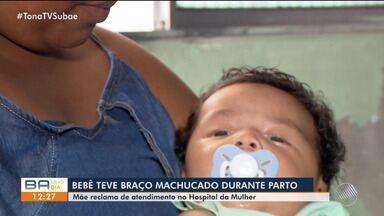 Mãe reclama de mau atendimento durante procedimento de parto em hospital de Feira - Ela acusa que a equipe médica forçou o braco do recém nascido.