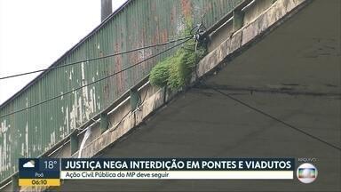 Justiça nega interdição de pontes e viadutos - Ação Civil Pública do MP deve seguir
