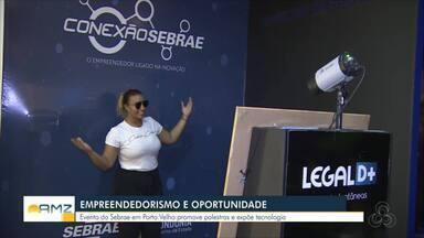 Empreendedorismo e oportunidade - Evento do Sebrae em Porto Velho promove palestras e expõe tecnologia