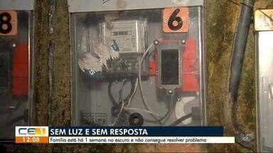 Família está há uma semana sem energia elétrica em casa - Confira outras notícias no g1.com.br/ce