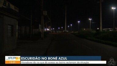 Bairro Boné Azul que fica na Zona Norte está em uma escuridão total - Moradores da via que dá acesso ao bairro reclamam da situação.