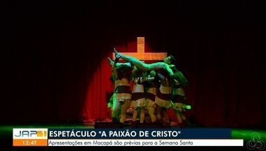 Neste mês de abril vários espetáculos vão mostrar a vida e a morte de cristo - Apresentações em Macapá são prévias para a Semana Santa.