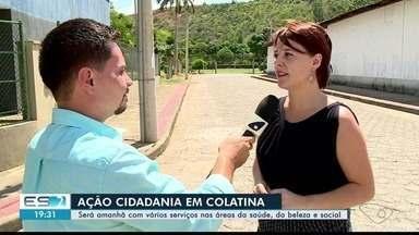 Colatina, ES, recebe ação de cidadania - Vários serviços vão ser oferecidos.