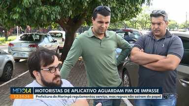 Motoristas de aplicativos aguardam fim de impasse com prefeitura - Prefeitura de Maringá regulamentou o serviço, mas regras não saíram do papel.