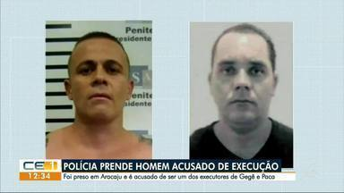 Preso homem suspeito de matar Gegê e Paca - Confira outras notícias no g1.com.br/ce