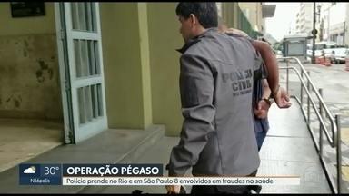 Polícia Civil prende no Rio e em São Paulo oito envolvidos em fraudes na saúde - A Polícia Civil prendeu no Rio e em São Paulo oito envolvidos em fraudes na saúde. O desvio de dinheiro pode ter chegado a R$ 20 milhões.