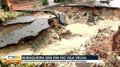 Buracos em obra da Cagece aumentam e situação piora no Vila Velha - Confira outras notícias no g1.com.br.ce