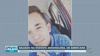 Estudante de 16 anos morre depois de ser baleado na Rodovia Anhanguera, em Americana - De acordo com a Polícia Civil, os tiros teriam sido disparados de dentro de um carro durante uma ultrapassagem.