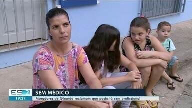 Moradores de Gironda, em Cachoeiro, reclamam que posto está sem médico - Segundo eles, não tem clínico e pacientes precisam ir até Cachoeiro.