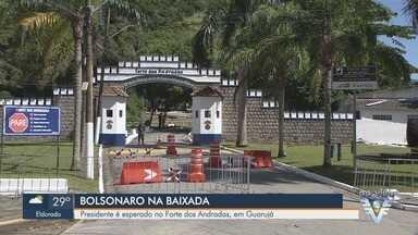 Presidente Bolsonaro é esperado no Forte dos Andradas, em Guarujá - Espaços aéreo e marítimo foram restringidos para descanso de Bolsonaro em Guarujá.