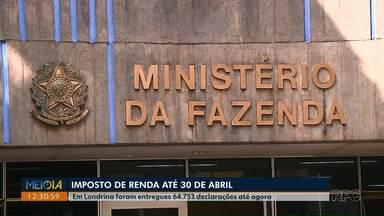 Prazo para entrega da declaração do Imposto de Renda termina no dia 30 de abril - Em Londrina, foram entregues 64.753 declarações até agora.