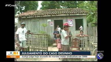 Promotoria adia julgamento de acusado de ser o mandante da morte de sindicalista - O promotor do caso 'Desinho', José Maria Gomes leite não aceitou o não comparecimento de duas testemunhas e abandonou a tribuna da acusação.